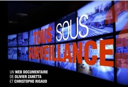 Tous sous surveillance ? | Films interactifs et webdocumentaires | Scoop.it