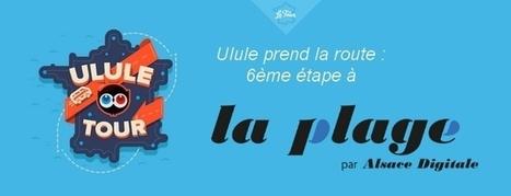 Crowdfunding : L'Ulule Tour passe par la Plage   La Plage Digitale, the place to be - Coworking   Scoop.it