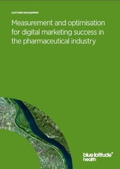 Measurement and optimisation for digital marketing success in the pharmaceutical industry  | Pharma: Trends in e-detailing | Scoop.it