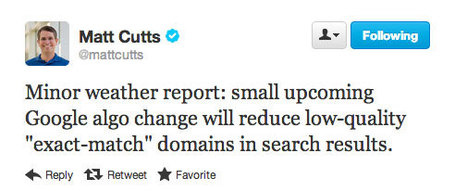 "New Google Algorithm Change Announced by Matt Cutts To Crack Down On Low Quality Exact-Match Domains | ""#Google+, +1, Facebook, Twitter, Scoop, Foursquare, Empire Avenue, Klout and more"" 