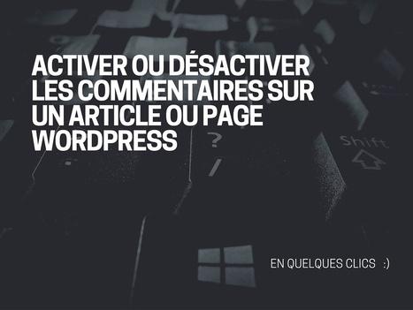 Activer ou désactiver les commentaires WordPress - Yes We Blog !   Freewares   Scoop.it