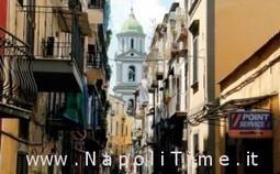 Grande progetto centro storico di Napoli, la Sanità ancora una volta penalizzata | NapoliTime | Eventi, Cultura, Personaggi, Politica | Scoop.it