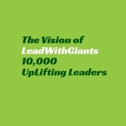 10,000 UpLifting Leaders | Lead With Giants | #BetterLeadership | Scoop.it