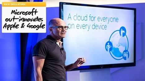 Innovation Excellence | Microsoft out-innovates Apple & Google | Business Model, Leadership, entrepreneurship, innovation | Scoop.it