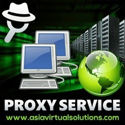 Proxy service | asiavirtualsolutions | Scoop.it