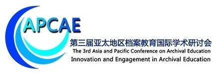3rd Asia-Pacific Conference on Archival Education, 23-24 October 2013, Beijing | archieven | Scoop.it