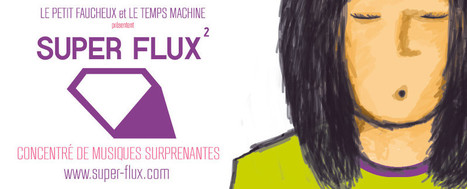 Festival Super Flux - Petit Faucheux | Revue de presse KOGUMI | Scoop.it