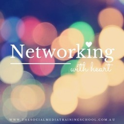 Business Networking with Heart | Social Media Marketing and Business | Scoop.it