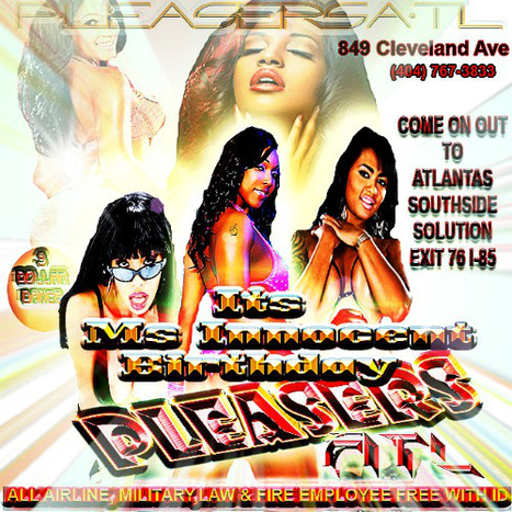 @PleasersAtl 849 Cleveland Ave Its Ms. Innocent's Birthday and you're on the VIP List..... | GetAtMe | Scoop.it