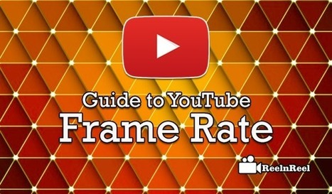 Guide to YouTube Frame Rate | Social Video Marketing | Scoop.it