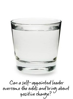 Can A Self-Appointed Leader Bring About Positive Change? | Surviving Leadership Chaos | Scoop.it