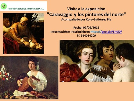 """Visita a la Exposición """"Caravaggio y los pintores del norte""""   Centro de Estudios Artísticos Elba   Scoop.it"""