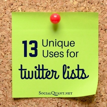 13 Unique Ways To Use Lists On Twitter - Social Quant - Twitter Growth Done Right | Organizational Development & Leadership | Scoop.it