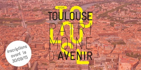 Forum : Toulouse, patrimoine d'avenir | Toulouse La Ville Rose | Scoop.it