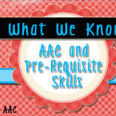 What We Know: AAC and Pre-requisite Skills | AAC: Augmentative and Alternative Communication | Scoop.it