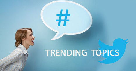 [Twitter] Comment fonctionnent les Trending Topics sur Twitter | Communication - Marketing - Web_Mode Pause | Scoop.it