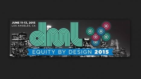 "Equity by Design: A DML 2015 Showcase | Connected Learning | Buffy Hamilton's Unquiet Commonplace ""Book"" 