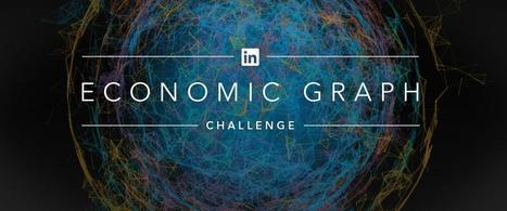 The LinkedIn Economic Graph Challenge | Networking the world - Espace et réseaux | Scoop.it