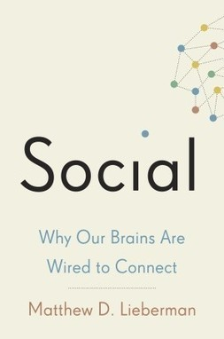 Social by  Matthew D. Lieberman | Innovation Really | Scoop.it