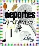 Los deportes alternativos | Educacion Fisica | Scoop.it