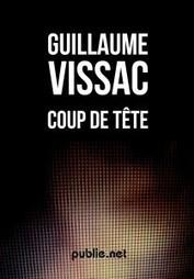 Coup de tête – Guillaume Vissac | Tu lis quoi ? | Publie.net | Scoop.it