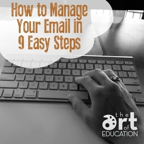 How to Manage Your Email in 9 Easy Steps | Technology in Art And Education | Scoop.it