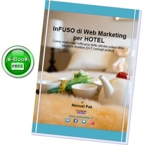 Hotel e Web Marketing Turistico [E Book GRATIS] | Web Marketing Turistico | Scoop.it