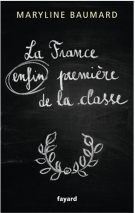 La France (enfin) première de la classe – Maryline Baumard | Bouge ma vie - Montessori | Scoop.it