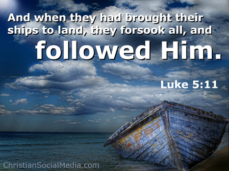 Christian Social Media — Luke 5:11 And when they had brought their ships... | Thoughts from the Deep | Scoop.it