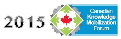 Canadian Knowledge Mobilization Forum 2015 à Montréal #collabdusavoir #humanknowledge   Management collaboratif   Scoop.it