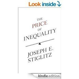 Amazon.com: The Price of Inequality eBook: Joseph Stiglitz: Kindle Store | Advocating a Wealth Threshold | Scoop.it
