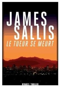 Le tueur se meurt - James Sallis | J'écris mon premier roman | Scoop.it