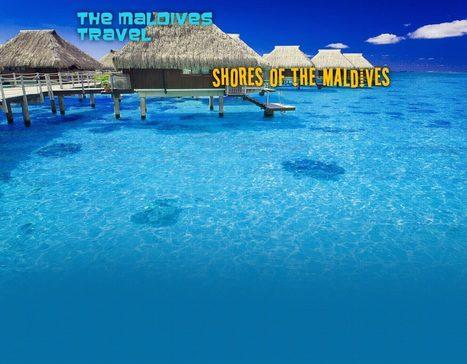 The Maldives Travel | Blogs | Scoop.it