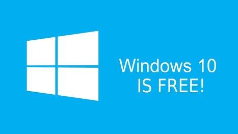 Windows 10 : la mise à jour gratuite sera payante après le 29 juillet - Blog du Modérateur | Geeks | Scoop.it