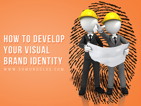 How to Develop Your Visual Brand Identity | GR8 Comm. | where ideas grow | Scoop.it