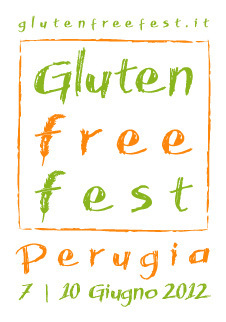 Gluten Free Fest | Perugia 7-10 giugno 2012 | FreeGlutenPoint | Scoop.it