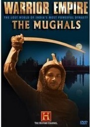 Watch Warrior Empire: The Mughals of India Movie 2006 | Hollywood Movies List | Scoop.it