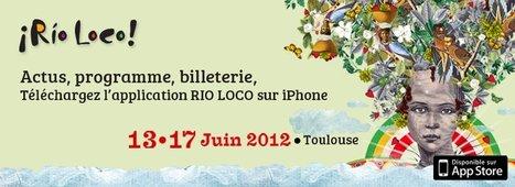 Rio Loco 2012 : 18e édition du 13 au 17 juin 2012 à la prairie des Filtres Toulouse   Toulouse La Ville Rose   Scoop.it