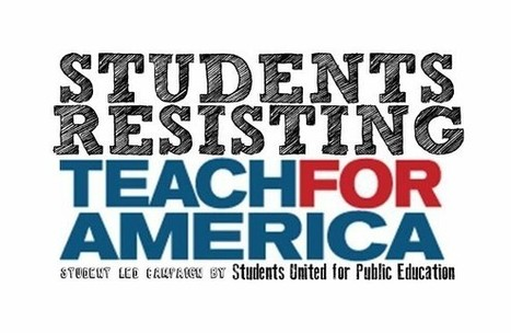 Students Resisting Teach for America Campaign   Teach for America: Is it Effective?   Scoop.it