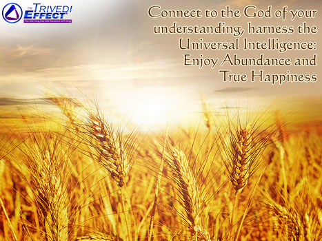 Enjoy abundance by harnessing the Universal Intelligence through The Trivedi Effect®   Health and Wellness   Scoop.it