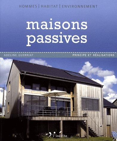 [Livre] Maisons passives : Principe et réalisations – Adeline Guerriat | Le blog de habitat-durable.over-blog.com | architecture..., Maisons bois & bioclimatiques | Scoop.it