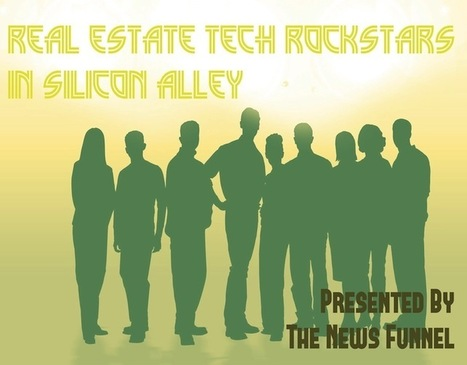 Real Estate Tech Rockstars in Silicon Alley | Blog | The News Funnel | Your Real Estate Content | Scoop.it