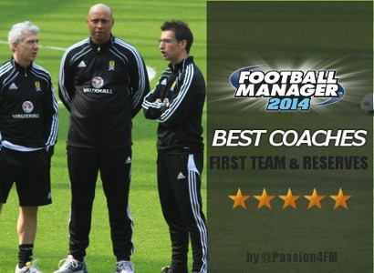 Football Manager 2014 Best Coaches - FM14 5-Star Coaches | Passion for Football Manager 2014 | bit of everything | Scoop.it