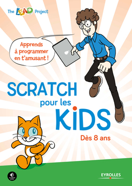 Scratch pour les kids | LE MOT DU LIBRAIRE DE L'EDUCATION Canopé académie de Besançon, département du Jura | Scoop.it