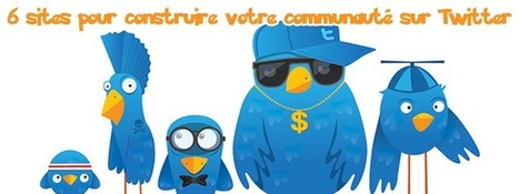 6 sites pour construire votre communauté sur Twitter | Social media marketing, communications, PR, business networking | Scoop.it