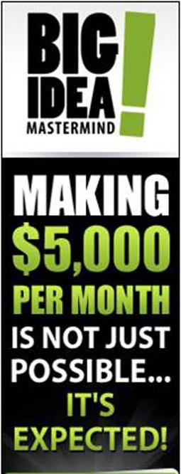 Big Idea Mastermind, How to Make Big Money | affiliate marketing | Scoop.it
