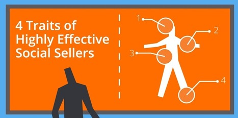 Social Selling: 4 Traits of Highly Effective Social Salespeople | Better My Sales | Scoop.it