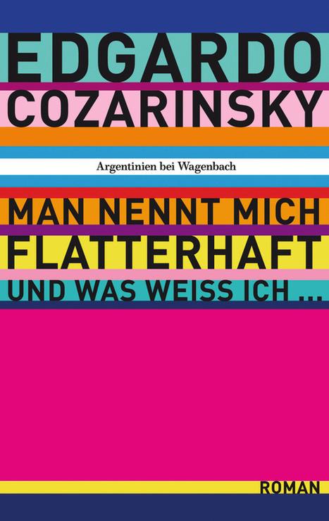 Edgardo Cozarinsky: Man nennt mich flatterhaft und was weiß ich... | Literatur aus Argentinien | Lateinamerika | Scoop.it