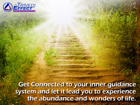 Get connected to your inner guidance system with help from The Trivedi Effect | Spiritual Leader | Scoop.it