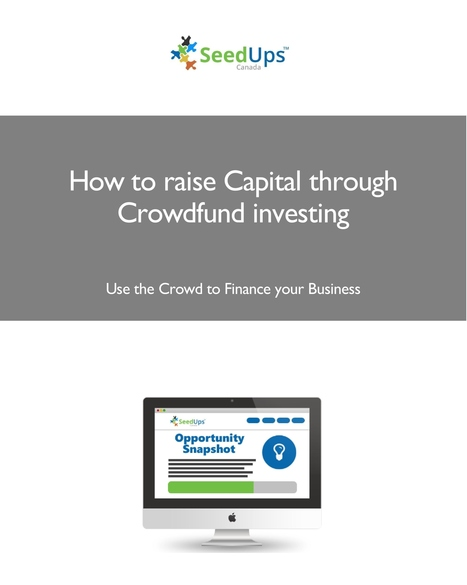 SeedUps Canada | How to raise Capital through Crowdfund Investing | Musings for business, life and leisure | Scoop.it